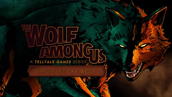The Wolf Among Us -Cry Wolf